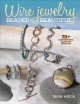 Cover for Wire jewelry: beaded and beautiful