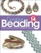 Cover for Creative beading. Vol. 14: the best projects from a year of Bead&Button mag...