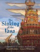 Cover for The sinking of the Vasa: a shipwreck of titanic proportions