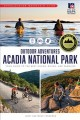 Cover for Acadia National Park: your guide to the best hiking, biking, and paddling