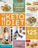 Cover for The keto diet: the complete guide to a high-fat diet -- with more than 125 ...