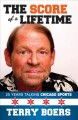 Cover for The Score of a Lifetime: 25 Years Talking Chicago Sports