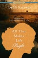 Cover for All that makes life bright: the life and love of Harriet Beecher Stowe