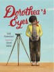 Cover for Dorothea's eyes: Dorothea Lange photographs the truth