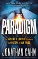 Cover for The paradigm: the ancient blueprint that holds the mystery of our times