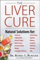 Cover for The Liver Cure: Natural Solutions for Liver Health to Target Symptoms of Fa...