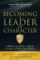 Cover for Becoming a leader of character: 6 habits that make or break a leader at wor...
