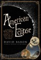 Cover for American Eclipse: A Nation's Epic Race to Catch the Shadow of the Moon and ...