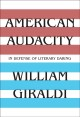 Cover for American audacity: in defense of literary daring