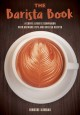 Cover for The Barista Book: A Coffee Lover's Companion With Brewing Tips and over 50 ...