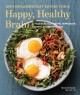 Cover for Anti-inflammatory eating for a happy, healthy brain: 75 recipes for improvi...