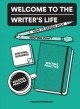 Cover for Welcome to the writer's life: how to design your writing craft, writing bus...