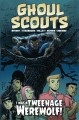 Cover for Ghoul scouts. 2: I was a tweenage werewolf
