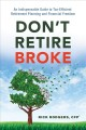 Cover for Don't retire broke: an indispensable guide to tax-efficient retirement plan...
