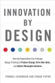 Cover for Innovation by design: how any organization can leverage design thinking to ...