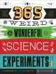 Cover for 365 weird & wonderful science experiments  an experiment for every day of t...