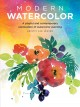 Cover for Modern watercolor: a playful and contemporary exploration of watercolor pai...