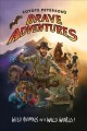 Cover for Coyote Peterson's brave adventures: wild animals in a wild world!