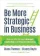 Cover for Be More Strategic in Business: How to Win Through Stronger Leadership and S...