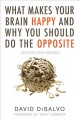 Cover for What makes your brain happy and why you should do the opposite