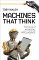 Cover for Machines That Think: The Future of Artificial Intelligence