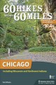 Cover for 60 hikes within 60 miles: Chicago: including Wisconsin and Northwest Indian...