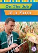 Cover for On the job at a farm