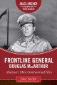 Cover for Frontline general: Douglas Macarthur: America's most controversial hero