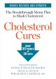 Cover for Cholesterol cures: featuring the breakthrough menu plan to slash cholestero...