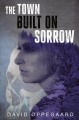 Cover for The town built on sorrow