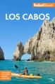 Cover for Los Cabos: with Todos Santos, La Paz & Valle de Guadalupe.