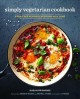 Cover for Simply vegetarian cookbook: fuss-free recipes everyone will love