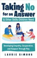 """Cover for Taking """"no"""" for an answer: & other skills children need: developing empathy..."""