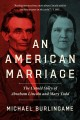 Cover for An American marriage: the untold story of Abraham Lincoln and Mary Todd