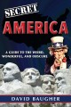 Cover for Secret America: a guide to the weird, wonderful, and obscure