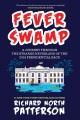 Cover for Fever swamp: a journey through the strange neverland of the 2016 presidenti...