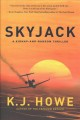 Cover for Skyjack: a kidnap-and-ransom thriller