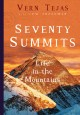 Cover for Seventy summits: life in the mountains