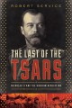 Cover for The last of the tsars: Nicholas II and the Russian Revolution