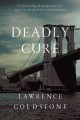 Cover for Deadly cure: a novel