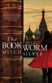 Cover for The bookworm: a novel