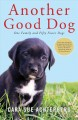 Cover for Another good dog: one family and fifty foster dogs