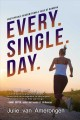 Cover for Every. Single. Day.: Unstoppable Wisdom from a Year of Running
