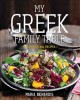 Cover for My Greek Family Table: Fresh, Regional Recipes