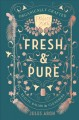 Cover for Fresh & Pure: Organically Crafted Beauty Balms & Cleansers