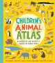 Cover for Children's Animal Atlas