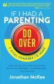 Cover for If I Had a Parenting Do-Over: 7 Vital Changes I'd Make