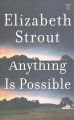 Cover for Anything is possible [Large Print]