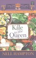 Cover for Kale to the queen [Large Print]