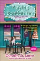 Cover for Playing with bonbon fire: a Southern chocolate shop mystery